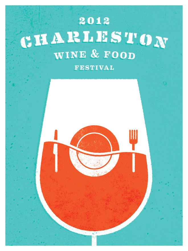 """Poster concept for the 2012 Charleston Wine & Food Festival. Work completed while at <a href=""""http://www.Fuzzco.com"""">Fuzzco.</a>"""